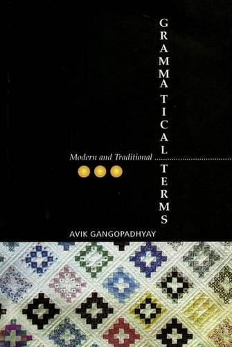 Modern and Traditional Grammatical Terms: Avik Gangopadhyay