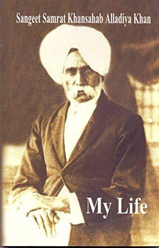 My Life: Sanget Samrat Khansahab Alladiya Khan,