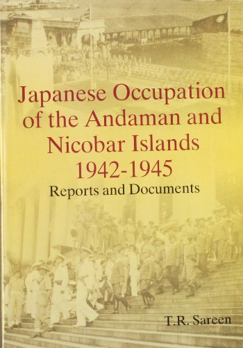 Japanese Occupation of the Andaman and Nicobar: T. R. Sareen