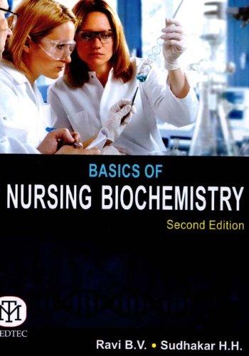 Basics of Nursing Biochemistry, Second Edition: Ravi B.V. Sudhakar