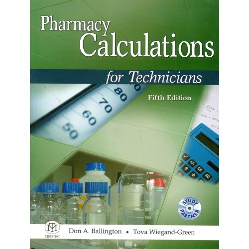 Pharmacy Calculations for Tecnicians: Don A. Ballington