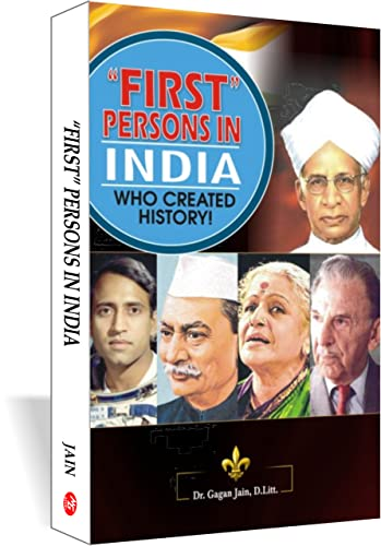 First? Persons in India-Who created the history!: Gagan Jain