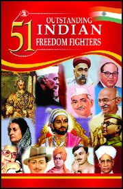51 Outstanding Indian Freedom Fighters