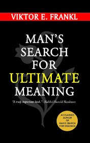 Man's Search for Ultimate Meaning: Frankl Viktor E.
