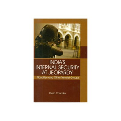 9789381763315: India's Internal Security at Jeopardy: Naxalites and Other Terrorist Groups HB