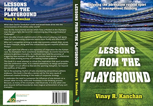 Lessons From The Playground: Vinay R. Kanchan
