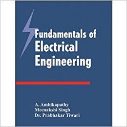 FUNDAMENTALS OF ELECTRICAL ENGINEERING: Ambikapathy