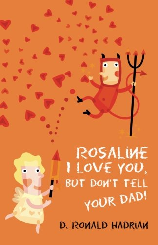 9789381836446: Rosaline I Love You, But Don't Tell Your Dad!