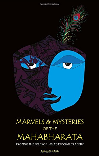 9789381836781: MARVELS & MYSTERIES OF THE MAHABHARATA