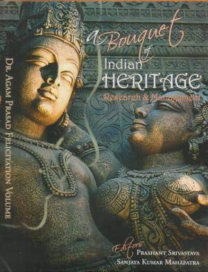 A Bouquet of Indian Heritage, Research and: Prashant Srivastava &