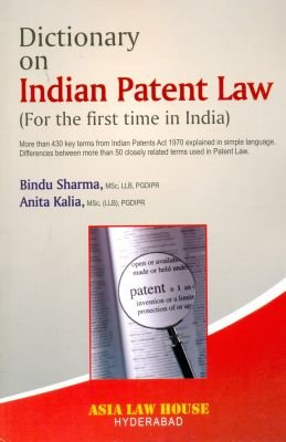 Dictionary on Indian Patent Law: Nanita Kalia and