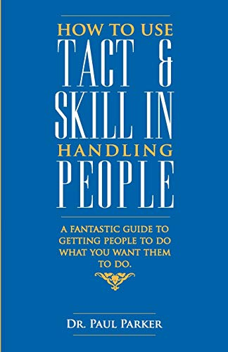 9789381860205: How to use Tact and Skill in Handling People
