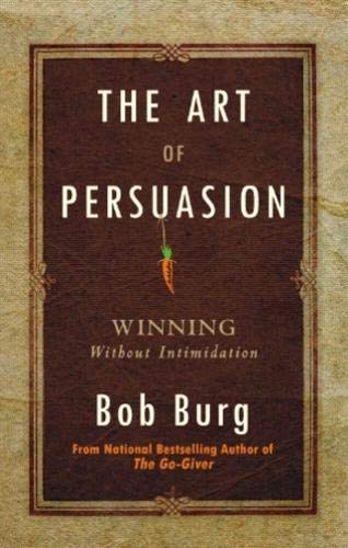 9789381860281: The Art of Persuasion: Winning without Intimidation