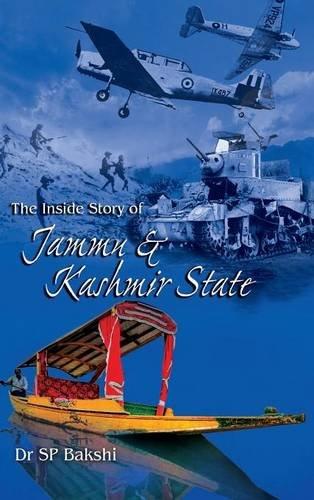 9789381904046: The Inside Story of Jammu & Kashmir State