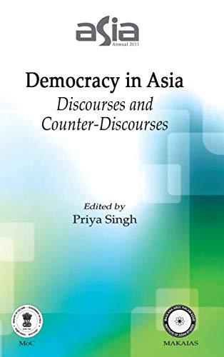 Asia Annual 2011: Democracy in Asia (Discourses: Priya Singh
