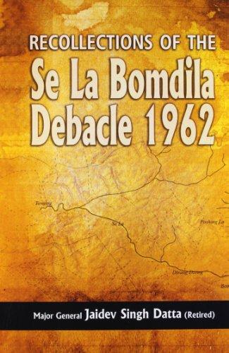 9789381904367: Recollections of the Se La-Bomdila Debacle 1962