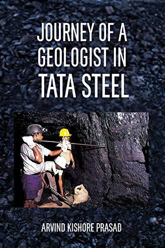 Journey of a Geologist in Tata Steel: Prasad, Arvind Kishore