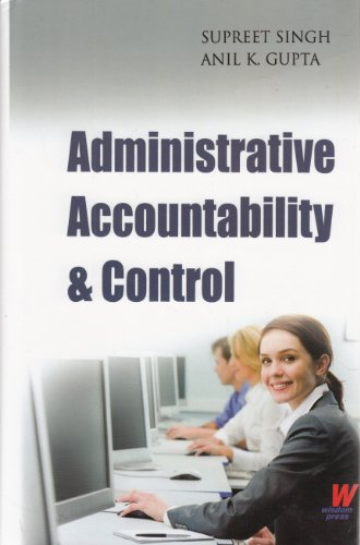 accountability in administration Associate professor of management in the department of public policy & administration at kenyatta university, kenya abstract: although accountability is widely believed to be a good thing, the concept is.