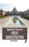 Significant Issues in Indian Administration: Anjila Bajpai