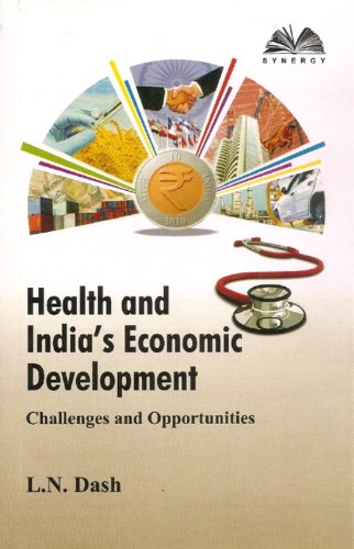 Health and India's Economic Development: Challenges and: L. N. Dash