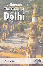 Dillinama : The Cities of Delhi: A. K. Jain