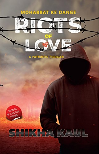 Riots of Love (Mohabbat ke Dange) : KAUL, SHIKHA