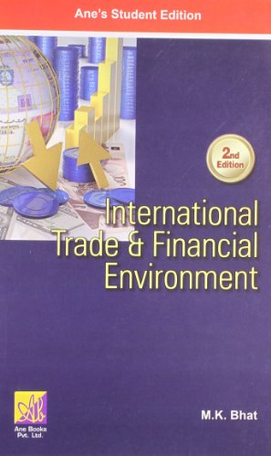 International Trade And Financial Environment 2nd ED: M.K. BHAT