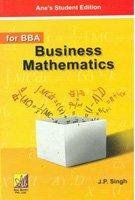 Business Mathematics for BBA: J.P. Singh