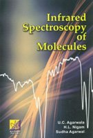 Infrared Spectroscopy of Molecules: Sudha Agarwal,U.C. Agarwala,H.L.