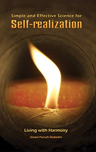 Simple and Effective Science for Self Realization: Gnani Purush dadashri