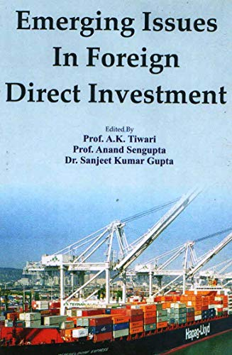 Emerging Issues in Foreign Direct Investment: A K Tiwari,