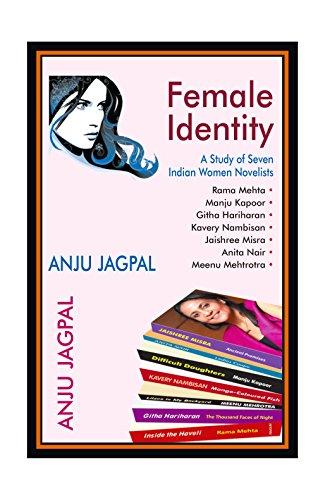 Female Identity: A Study of Sevan Indian: Anju Jagpal