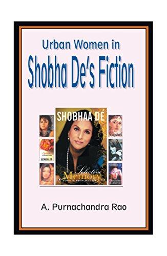 Urban Women in Shobha De's Fiction: Alapati Purnachandra Rao