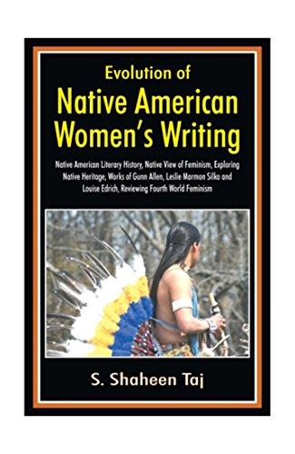 Evolution of Native American Women?s Writing: Native: Taj, S Shaheen