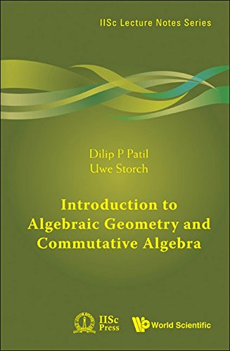 Introduction to Algebraic Geometry and Commutative Algebra: Storch Uwe Patil