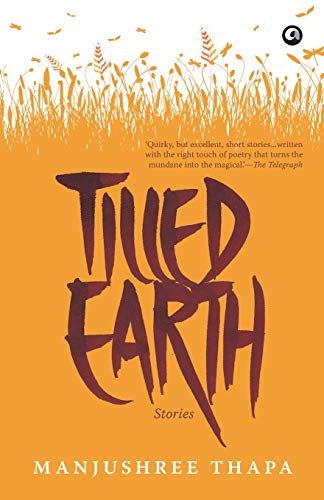 9789382277514: Tilled Earth: Stories