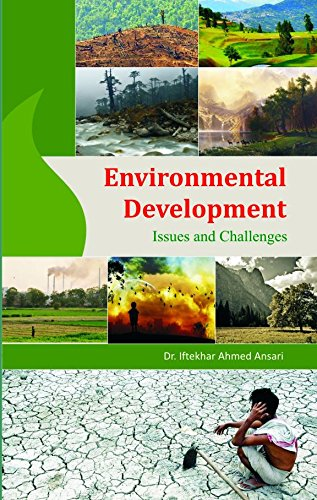 Environmental Development: Issues and Challenges: Ansari, Iftekar Ahmed