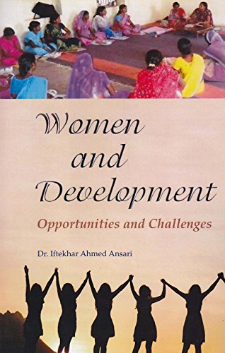 Women and Development: Opportunities and Challenges: Ansari, Ifekhar Ahmed