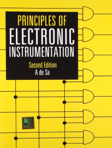 Principles Of Electronic Instrumentation, 2nd Edition: A De Sa
