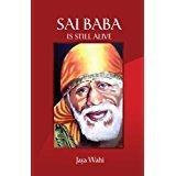9789382299486: Sai Baba is Still Alive