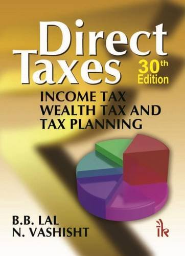 9789382332008: Direct Taxes: Income Tax, Wealth Tax and Tax Planning(30th Edition)