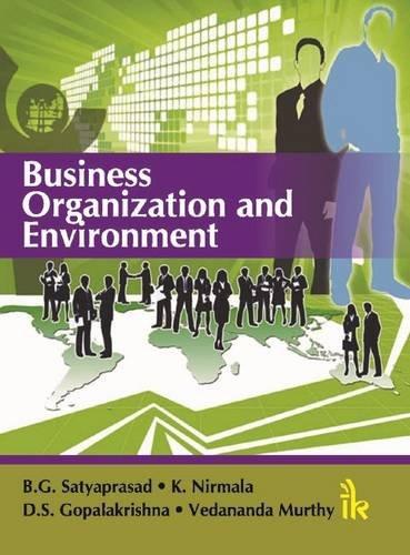 Business Organization and Environment: B.G. Satyaprasad, K. Nirmala, D.S. Gopalakrishna, Vedananda ...
