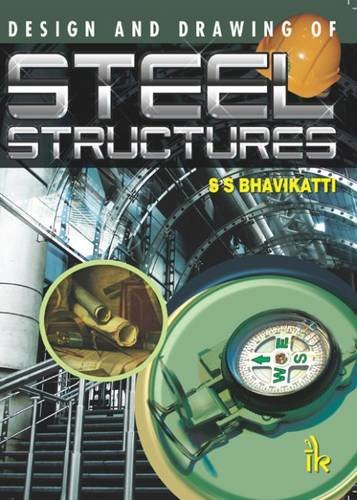 Design and Drawing of Steel Structures: S.S. Bhavikatti