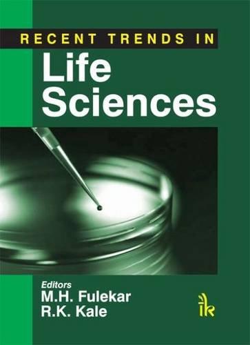 Recent Trends in Life Sciences: M.H. Fulekar, R.K. Kale