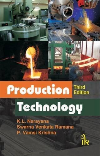 Production Technology, 3/E: Narayana K. L.