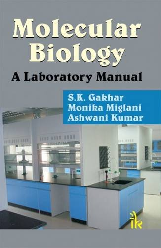 Molecular Biology: A Laboratory Manual: S.K. Gakhar, Monika