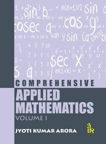 Comprehensive Applied Mathematics(Volume-I): Jyoti Kumar Arora