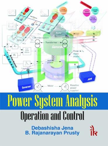 Power System Analysis Operation and Control: Debashisha Jena; B.