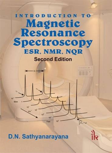 Introduction to Magnetic Resonance Spectroscopy ESR, NMR,: D.N. Sathyanarayana