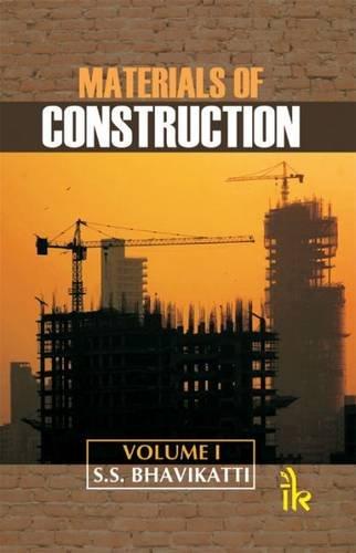 Materials of Construction, Volume-I: S.S. Bhavikatti